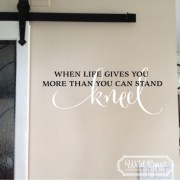 When life gives you more than you can stand kneel 1 Vinyl Wall Decal