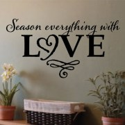 Season Everything with Love Vinyl Wall Decal