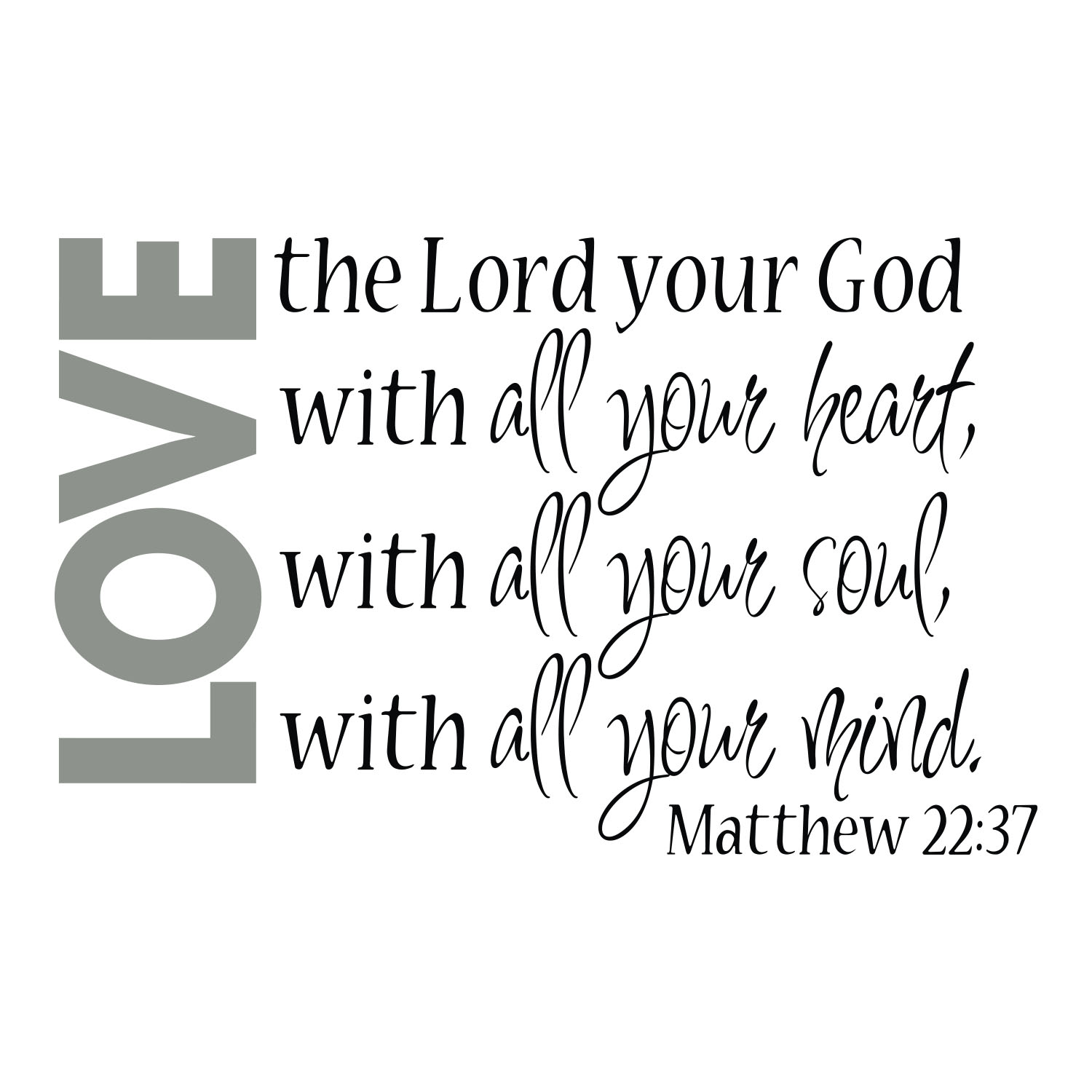 The Lord S Love Wall Decal: Matthew 22V37 Vinyl Wall Decal 2 Love The Lord Your God