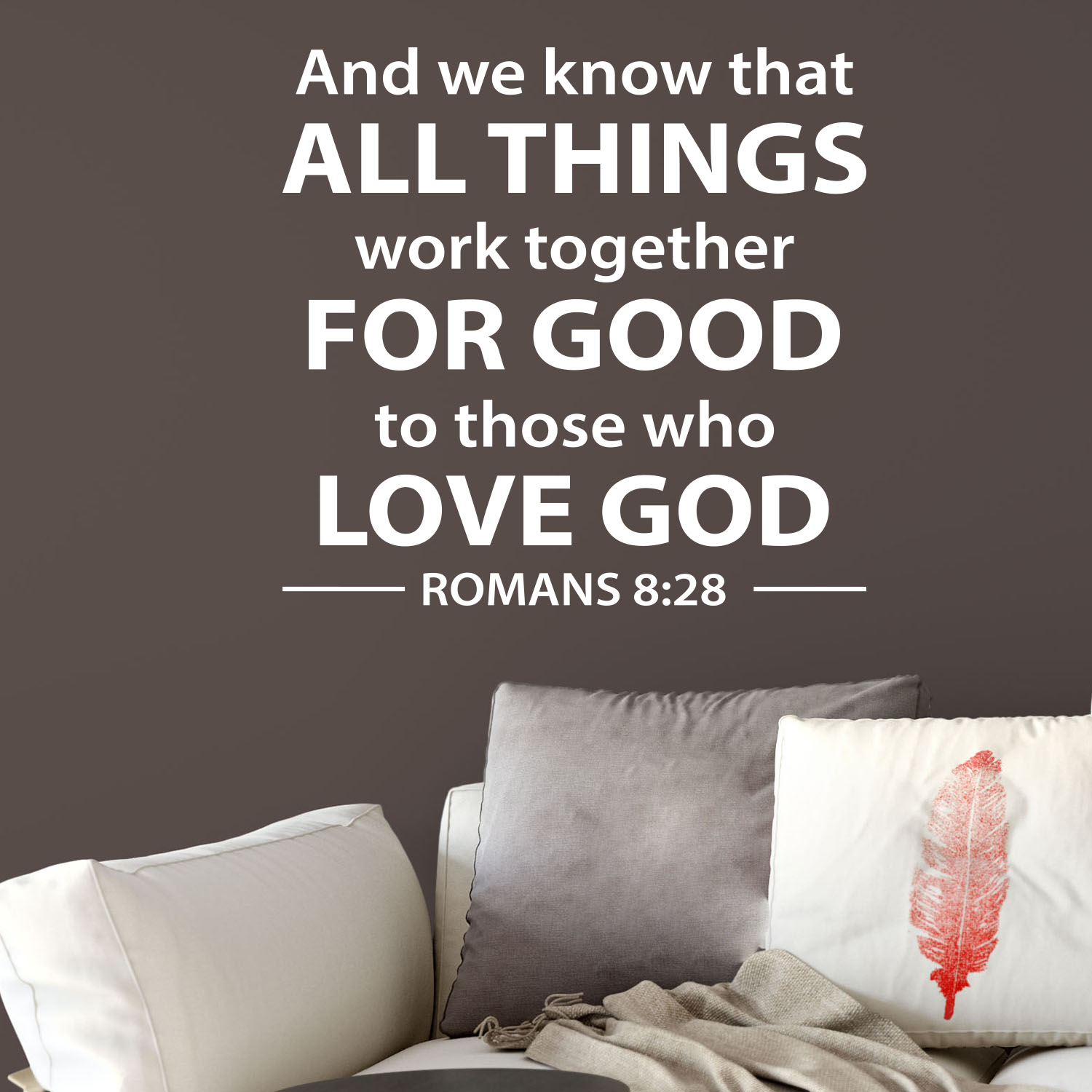 Romans 8v28 Vinyl Wall Decal 1 And We Know That All Things