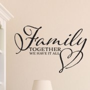 Family Together We have it all Vinyl Wall Decal