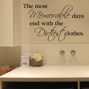 The Most Memorable Days End With The Dirtiest Clothes Vinyl Wall Decal