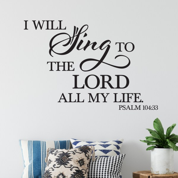Psalm 104v33 Vinyl Wall Decal