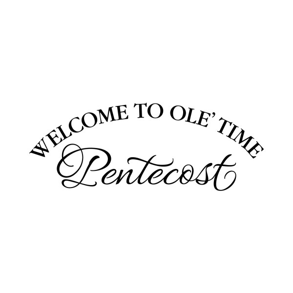 Welcome to Ole' Time Pentecost Vinyl Wall Decal