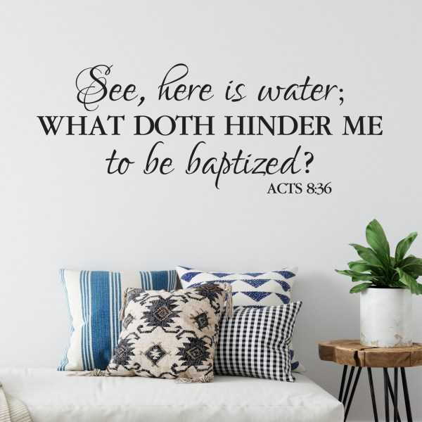 Acts 8v36 Vinyl Wall Decal