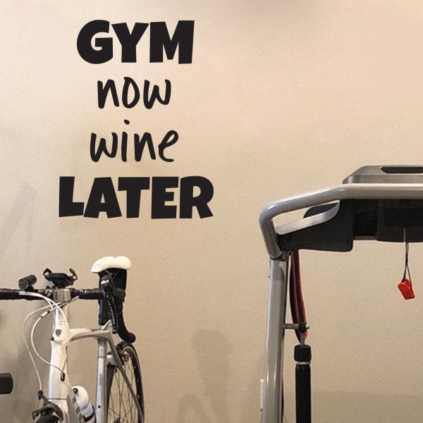 Gym Now Wine Later Vinyl Wall Decal
