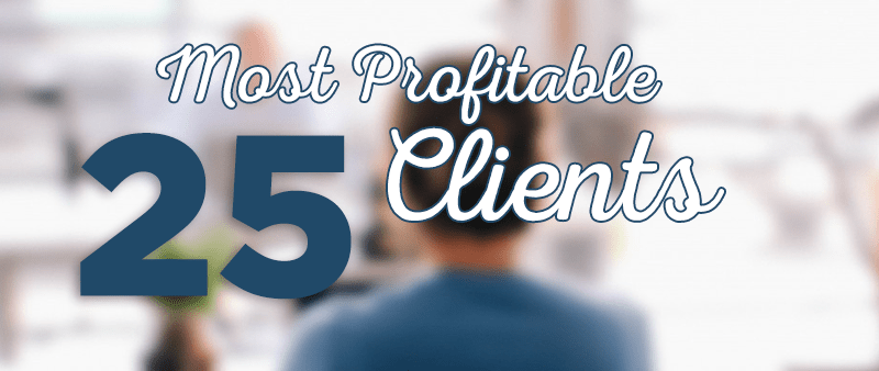 The 25 Most Profitable Clients You Should Seek for Your Online Marketing Services