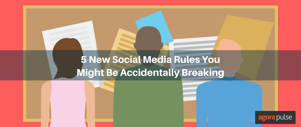 5 New Social Media Rules You Might Be Accidentally Breaking