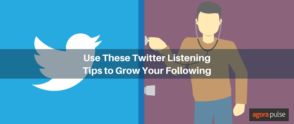 Use These Twitter Listening Tips to Grow Your Following
