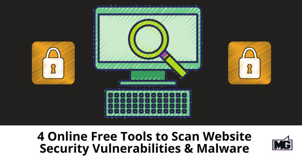 4 Online Free Tools to Scan Website Security Vulnerabilities & Malware