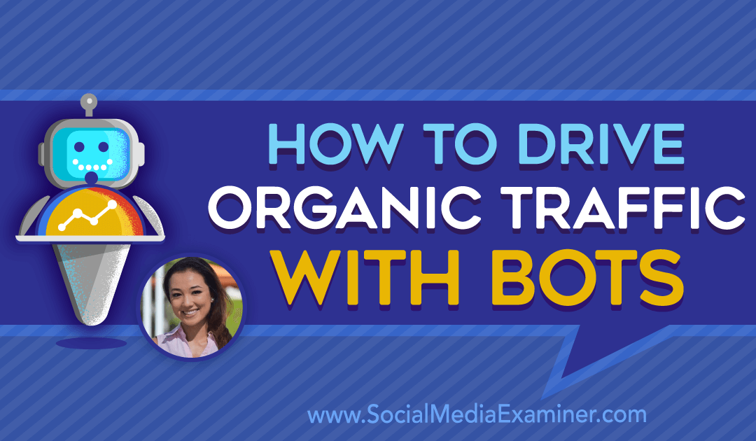 How to Drive Organic Traffic With Bots
