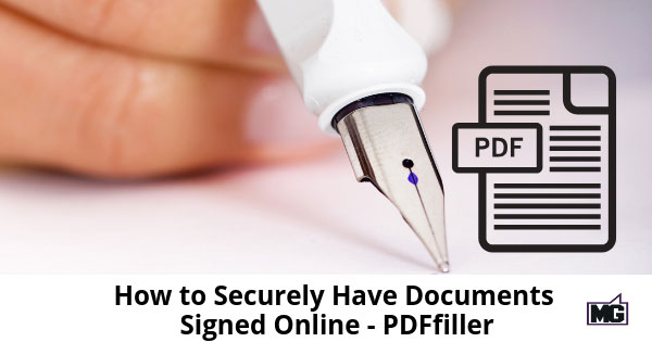How to Securely Have Documents Signed Online – PDFfiller