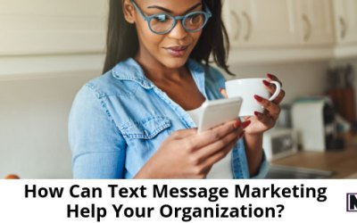 How Can Text Message Marketing Help Your Organization?