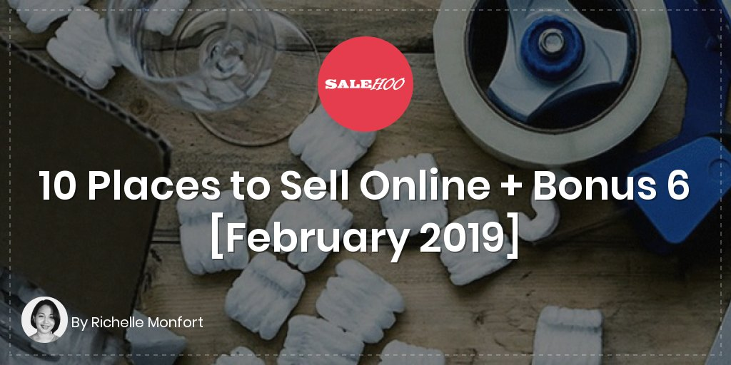 10 Places to Sell Online + Bonus 6 [February 2019]