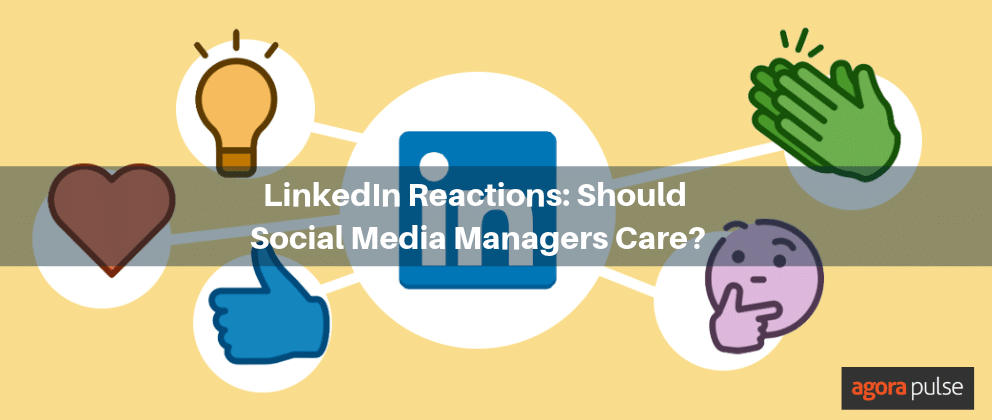 LinkedIn Reactions: Should Social Media Managers Care About Them?