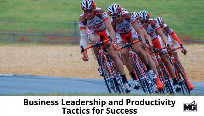 Business Leadership and Productivity Tactics for Success