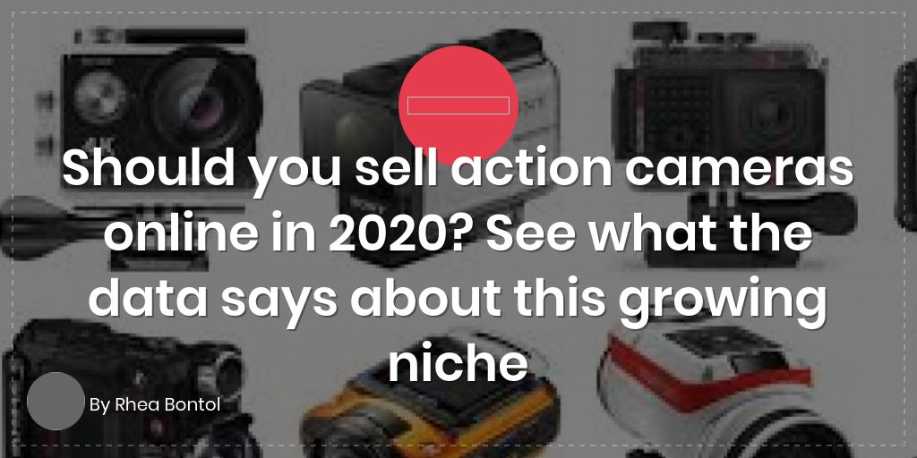 Should you sell action cameras online in 2020? See what the data says about this growing niche