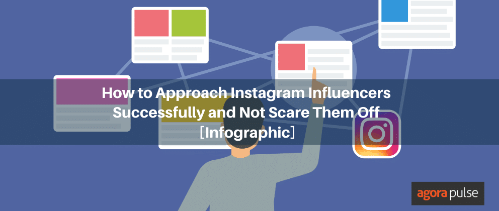 How to Approach Instagram Influencers the Right Way and Not Scare Them Off [Infographic]