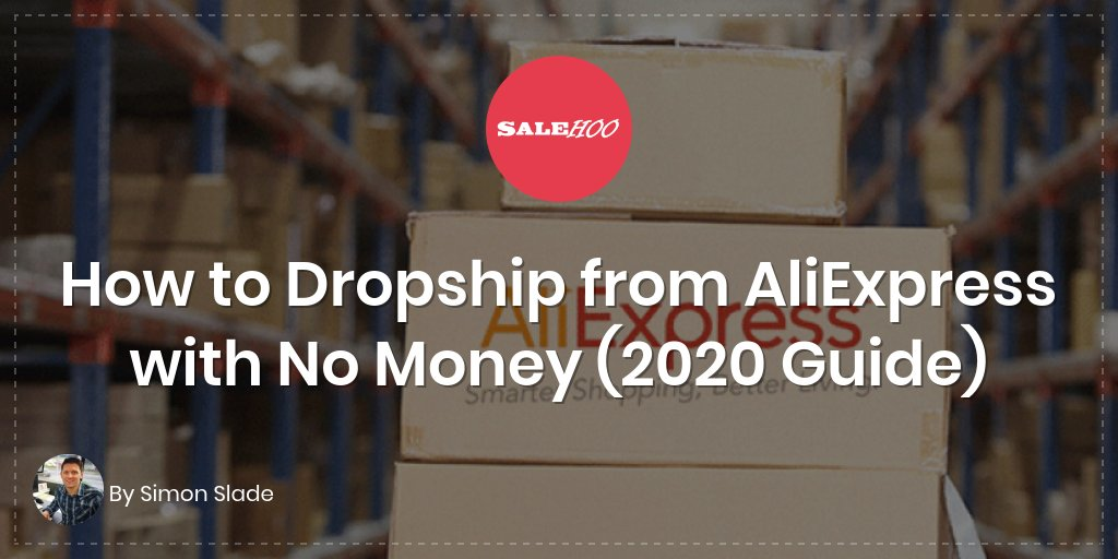 How to Dropship from AliExpress with No Money (2020 Guide)