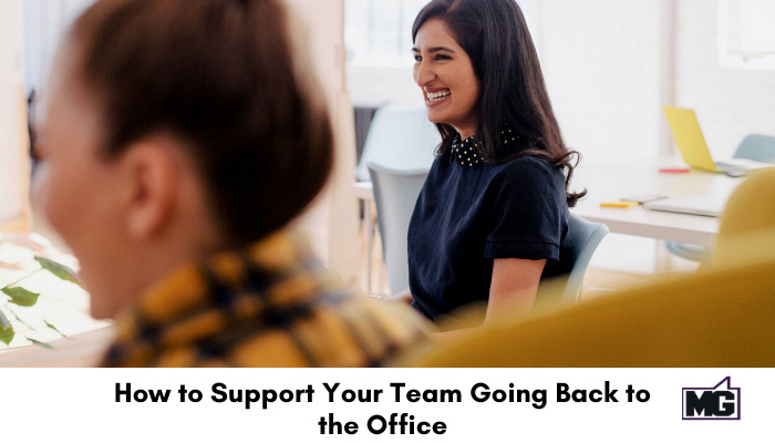 How to Support Your Team Going Back to the Office