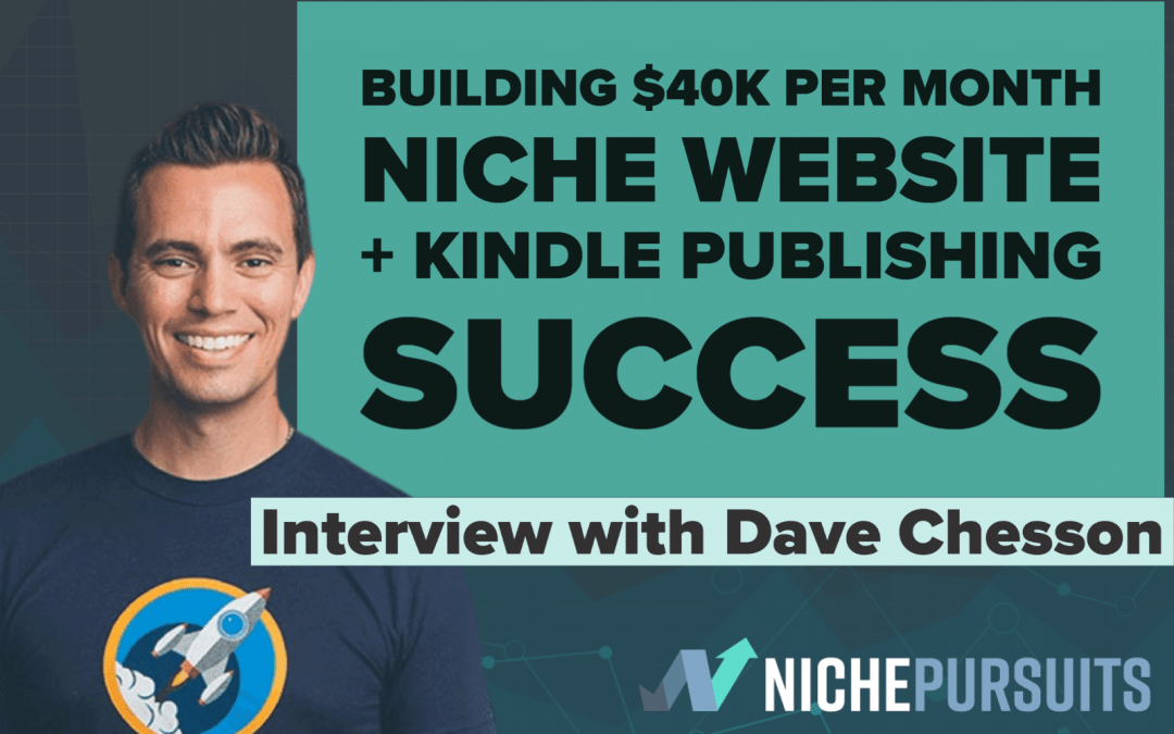 "Niche Sites + ""Long Tail"" Kindle Publishing = Over $40k Per Month: Inside Dave Chesson's Empire"