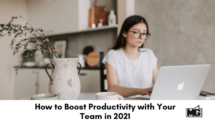 How to Boost Productivity with Your Team in 2021