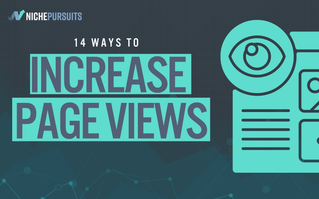 14 Ways To Increase The Pageviews Of Your Website Or Blog