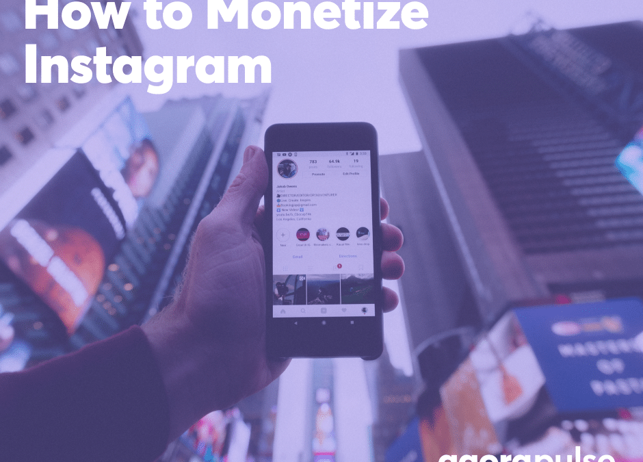 How to Monetize Instagram: The 8 Top Ways to Make Money on Instagram