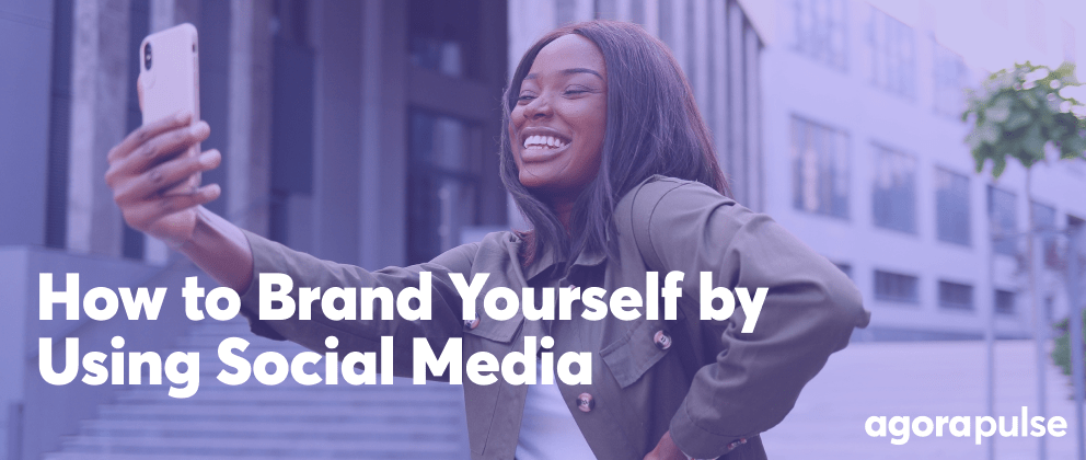 How to Brand Yourself by Using Social Media