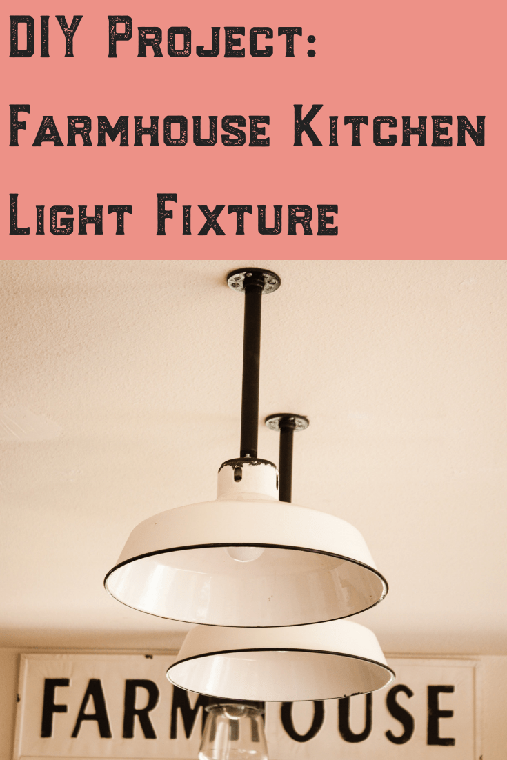 DIY Project: Farmhouse Kitchen Light Fixture