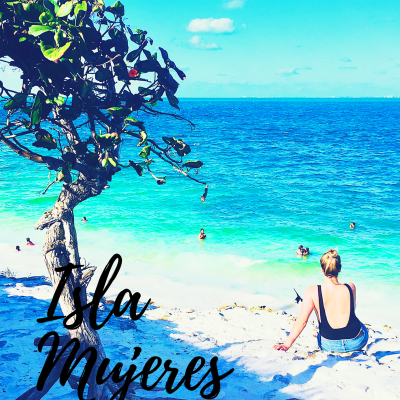 ISLA MUJERES – WHERE TO STAY, EAT & EXPLORE