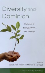 Diversity and Dominion by Kyle S. Van Houtan and Michael S. Northcott