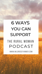 6 Ways You Can Support The Rural Woman Podcast