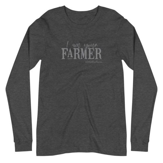 I Am Your Farmer Unisex Long Sleeve Dark Grey
