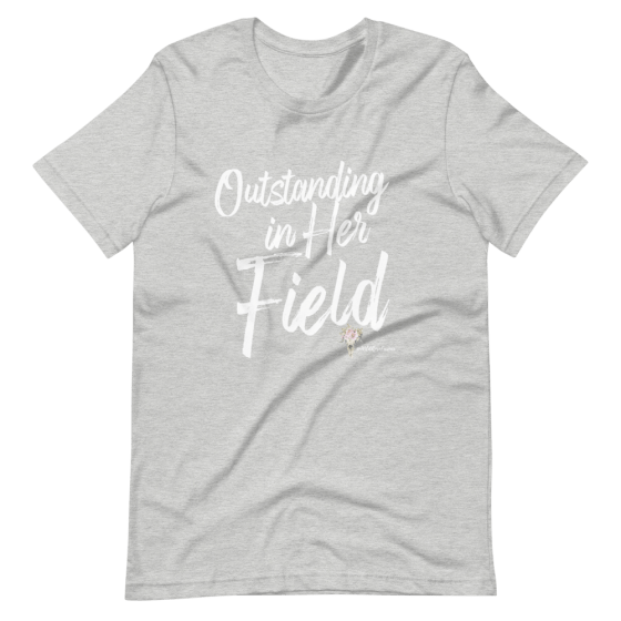 Outstanding In Her Field Unisex t-shirt athletic heather