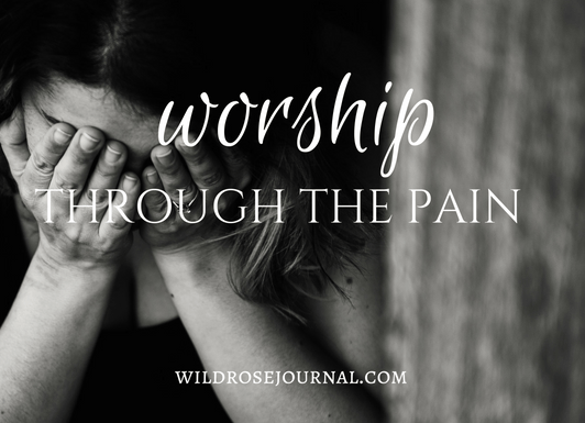 Worship Through The Pain