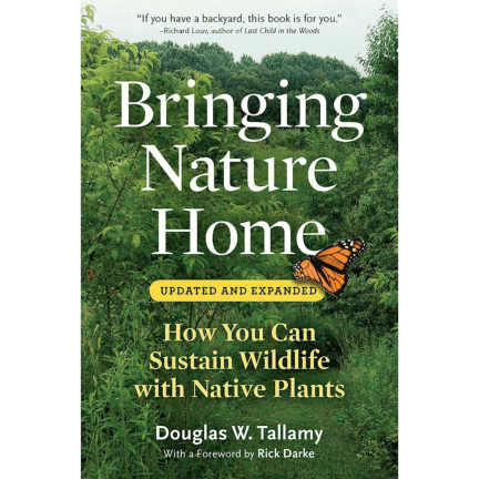 Bringing Nature Home, by Douglas W. Tallamy