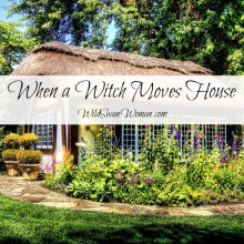 When a Witch Moves House   Land Taking   Heathenry   www.WildSwanWoman.com