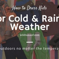 How to Dress Kids for Cold and Rainy Weather (+Video!): Lessons from Forest School