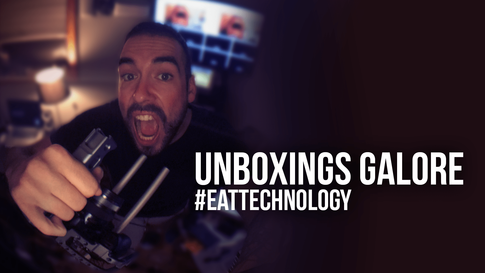 UNBOXINGS GALORE -#EATTECHNOLOGY
