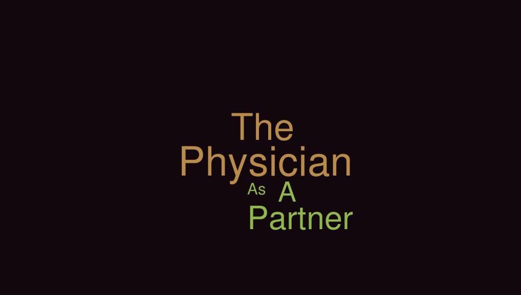 The Physician as a Partner: Beyond Rapport to True Collaboration