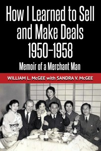 "Cover and buy button for ""How I Learned to Sell and Make Deals: Memoir of a Merchant Man"" by William L. McGee"