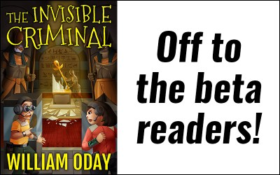 The Invisible Criminal is off to the beta readers!