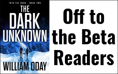 The Dark Unknown is off to the beta readers!