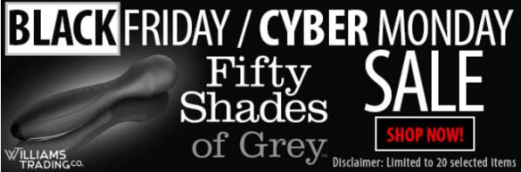 Fifty Shades of Grey Black Friday Cyber Monday Deals Williams Trading Co