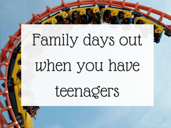 Family days out when you have teenagers