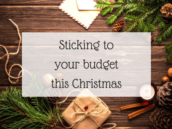 Sticking to your budget this Christmas