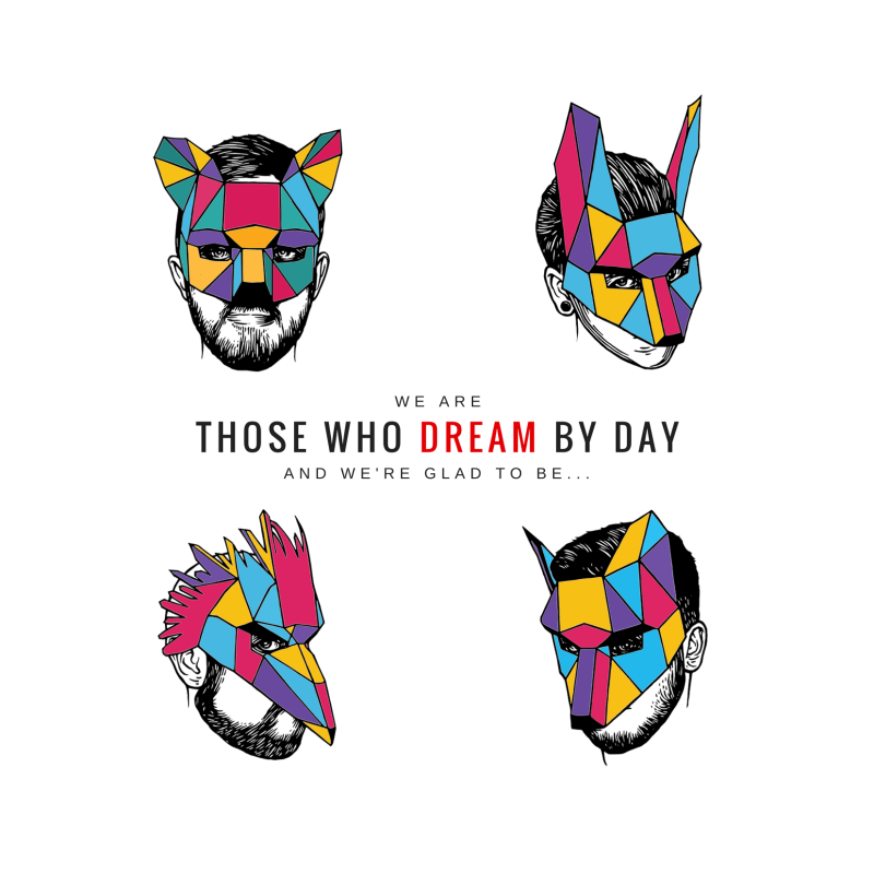Those Who Dream By Day And We're Glad To Be... cover