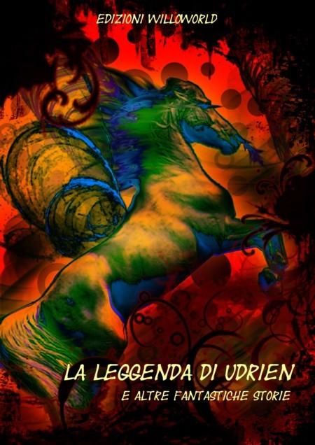 la leggenda di udrien e altre fantastiche storie p