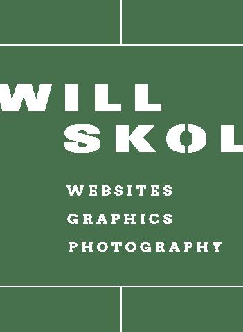 Will Skol: Website design. Graphic design. Event photography.